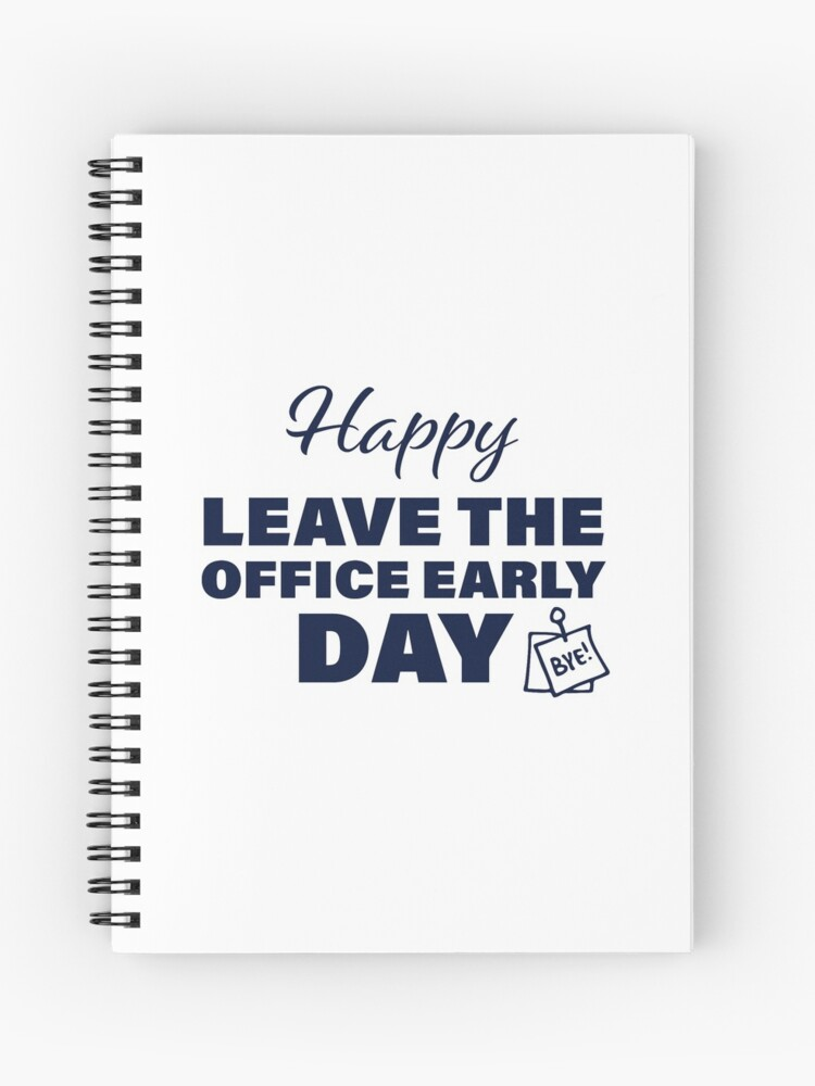 Leave The Office Early spiral notebook - black