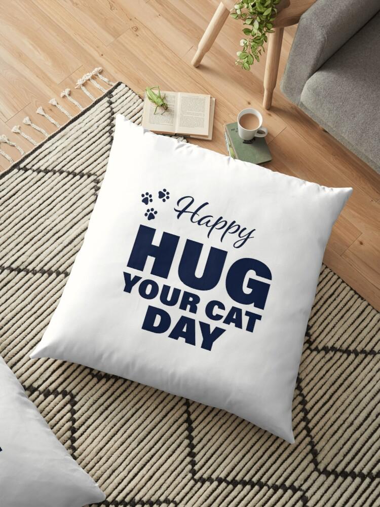 Hug Your Cat Day (Floor Pillow - Black)